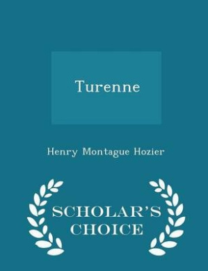 Turenne - Scholar's Choice Edition
