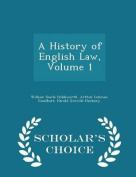 A History of English Law, Volume 1 - Scholar's Choice Edition