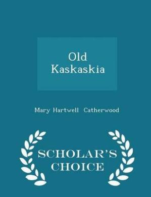 Old Kaskaskia - Scholar's Choice Edition
