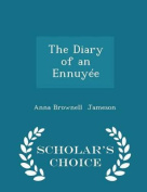 The Diary of an Ennuyee - Scholar's Choice Edition