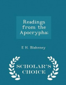 Readings from the Apocrypha; - Scholar's Choice Edition