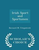 Irish Sport and Sportsmen - Scholar's Choice Edition