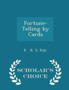 Fortune-Telling by Cards - Scholar's Choice Edition