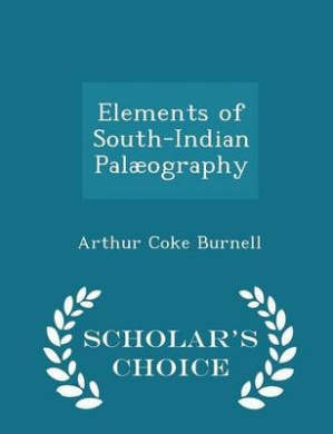 Elements of South-Indian Palaeography - Scholar's Choice Edition