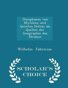 Theophanes Von Mytilene Und Quintus Dellius ALS Quellen Der Geographie Des Strabon - Scholar's Choice Edition