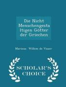 Die Nicht Menschengestaltigen Gotter Der Griechen - Scholar's Choice Edition