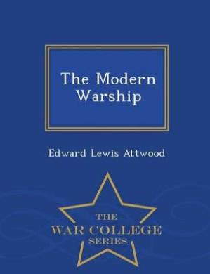 The Modern Warship - War College Series