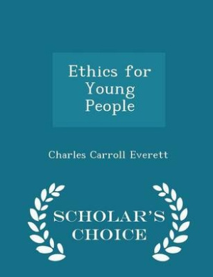 Ethics for Young People - Scholar's Choice Edition