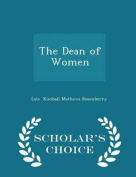 The Dean of Women - Scholar's Choice Edition