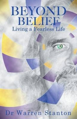Beyond Belief: Living a Fearless Life