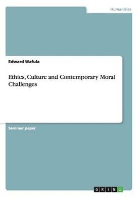 Ethics, Culture and Contemporary Moral Challenges