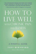 How to Live Well with Chronic Pain and Illness