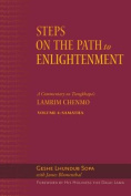 Steps on the Path to Enlightenment: A Commentary on Tsongkhapa's Lamrim Chenmo, Volume 4