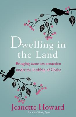 Dwelling in the Land: Bringing Same-Sex Attraction Under the Lordship of Christ