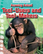 Amazing Animal Tool-Users and Tool-Makers (Fact Finders