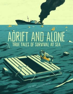 Adrift and Alone: True Stories of Survival at Sea (Graphic Library: True Stories of Survival)