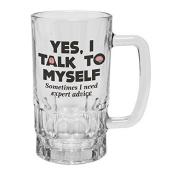 123t Mugs/Steins YES, I TALK TO MYSELF SOMETIMES I NEED EXPERT ADVICE 470ml Clear Glass Beer Mug/Stein