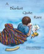 A Blanket Quite Rare