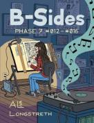 B-Sides: Phase 7 #012-#016