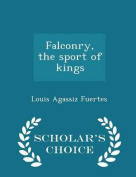 Falconry, the Sport of Kings - Scholar's Choice Edition