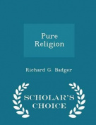 Pure Religion - Scholar's Choice Edition