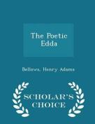 The Poetic Edda - Scholar's Choice Edition