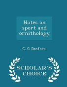 Notes on Sport and Ornithology - Scholar's Choice Edition