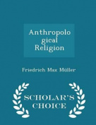 Anthropological Religion - Scholar's Choice Edition