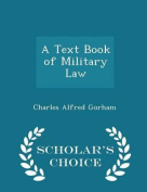 A Text Book of Military Law - Scholar's Choice Edition