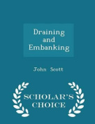 Draining and Embanking - Scholar's Choice Edition
