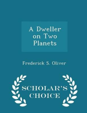 A Dweller on Two Planets - Scholar's Choice Edition