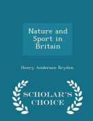 Nature and Sport in Britain - Scholar's Choice Edition