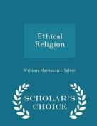 Ethical Religion - Scholar's Choice Edition