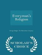 Everyman's Religion - Scholar's Choice Edition