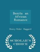 Benita an African Romance - Scholar's Choice Edition