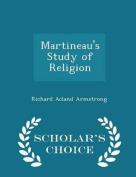 Martineau's Study of Religion - Scholar's Choice Edition