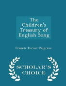The Children's Treasury of English Song - Scholar's Choice Edition