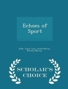 Echoes of Sport - Scholar's Choice Edition