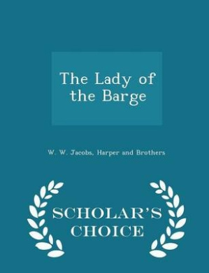 The Lady of the Barge - Scholar's Choice Edition