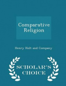 Comparative Religion - Scholar's Choice Edition