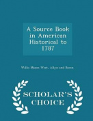 A Source Book in American Historical to 1787 - Scholar's Choice Edition
