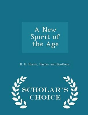 A New Spirit of the Age - Scholar's Choice Edition