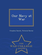 Our Navy at War - War College Series