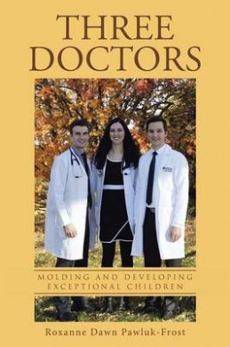 Three Doctors: Molding and Developing Exceptional Children