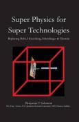 Super Physics for Super Technologies