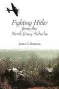 Fighting Hitler from the North Jersey Suburbs