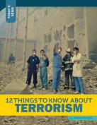 12 Things to Know about Terrorism