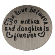 The love between a mother and Daughter is forever - 22mm Locket plate fits Living memory and Origami Owl style lockets