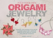 Fold Your Own Origami Jewellery the Book Shop