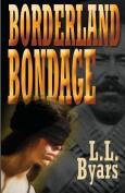 Borderland Bondage